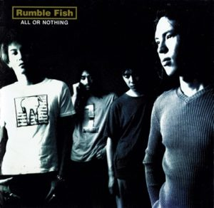 Rumble Fish 1st Album【ALL OR NOTHING】